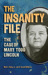 The Insanity File: The Case of Mary Todd Lincoln