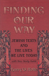 Finding Our Way: Jewish Texts and the Lives We Lead Today