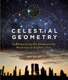 Celestial Geometry: Understanding the Astronomical Meanings of Ancient Sites
