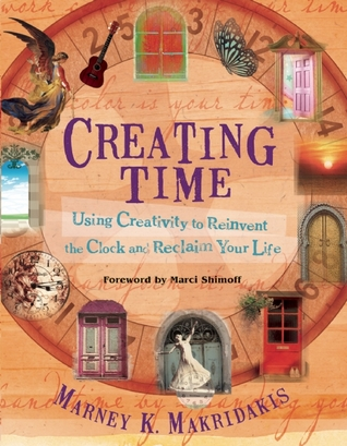 Creating Time by Marney K. Makridakis