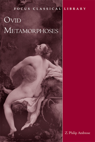 Ovid's Metamorphoses by Z. Philip Ambrose