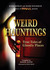 Weird Hauntings: True Tales...