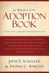 The Whole Life Adoption Book: Realistic Advice for Building a Healthy Adoptive Family
