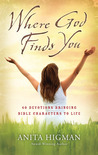 Where God Finds You: 40 Devotions Bringing Bible Characters to Life