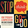 Stop, Think, Go, Do: How Typography and Graphic Design Influence Behavior
