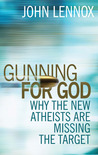Gunning for God: A Critique of the New Atheism