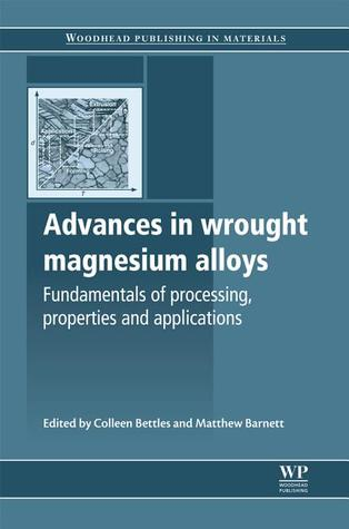 Advances in wrought magnesium alloys: Fundamentals of processing, properties and applications