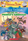 Thea Stilton and the Prince's Emerald: A Geronimo Stilton Adventure
