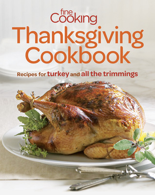 Fine Cooking Thanksgiving Cookbook by Fine Cooking Magazine