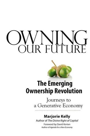 Owning Our Future by Marjorie Kelly