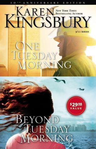 One Tuesday Morning/Beyond Tuesday Morning by Karen Kingsbury