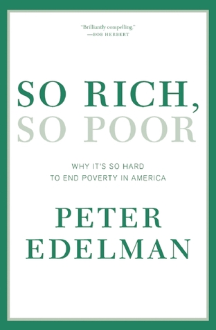 So Rich, So Poor by Peter Edelman