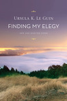 Finding My Elegy: New and Selected Poems