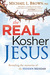 The Real Kosher Jesus: Reve...