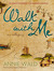 Walk with Me by Annie Wald
