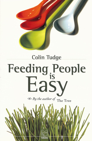 Feeding People is Easy by Colin Tudge