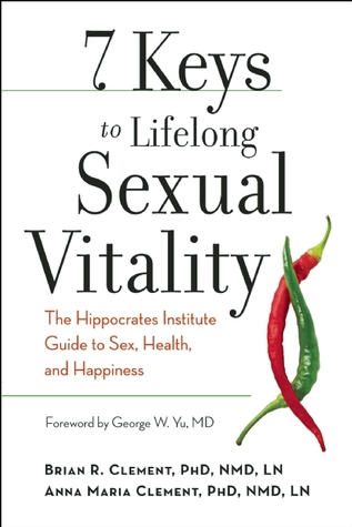 7 Keys to Lifelong Sexual Vitality by Brian R. Clement