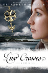 Two Crosses: A Novel (The Secrets of the Cross Trilogy #1)