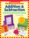 Shoe Box Learning Centers: Addition & Subtraction: 30 Instant Centers With Reproducible Templates and Activities That Help Kids Practice Important Math Skills-Independently!