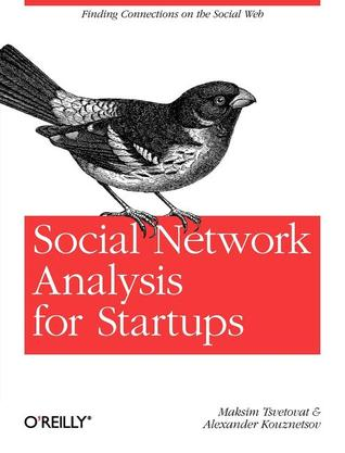 Social Network Analysis for Startups by Maksim Tsvetovat