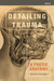 Detailing Trauma: A Poetic Anatomy