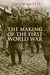 The Making of the First World War