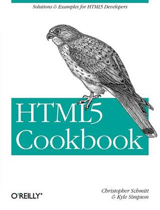 HTML5 Cookbook by Christopher Schmitt