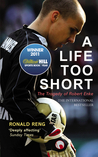 A Life Too Short: The Tragedy of Robert Enke