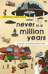 Never in a Million Years: A History of Hopeless Predictions
