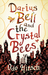 Darius Bell and the Crystal Bees (Darius Bell, #2)