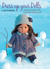 Dress Up Your Dolls: Sensational Outfits to Knit & Crochet for Dolls Up to 18""