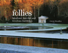 Follies by Gwyn Headley