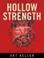 Hollow Strength by Art Keller