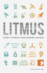 Litmus: Short Stories from Modern Science