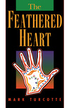 The Feathered Heart (Native American Series (Michigan State University Press))