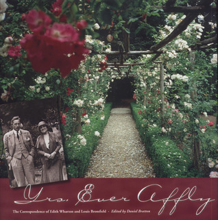 Yrs. Ever Affly: The Correspondence of Edith Wharton and Louis Bromfield