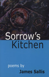 Sorrow's Kitchen Poems by James Sallis