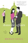 Domestic Affairs by Bridget Siegel