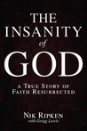 The Insanity of God: A True Story of Faith Resurrected
