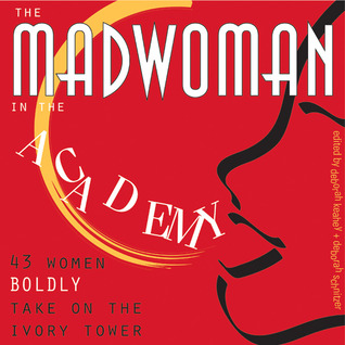 Madwoman in the Academy by Deborah Schnitzer