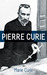 Pierre Curie: With Autobiog...