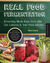Real Food Fermentation by Alex Lewin