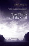 The Thistle and the Grail