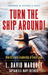 Turn The Ship Around!: How ...