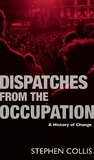 A History of Change: Dispatches from the Occupation