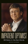 Impatient Optimist: Bill Gates in His Own Words