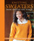 Knitting Sweaters from Around the World: 18 Heirloom Patterns in a Variety of Styles and Techniques
