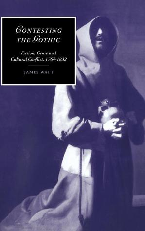 Contesting the Gothic by James Watt