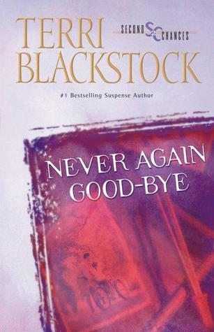 Never Again Good-bye by Terri Blackstock