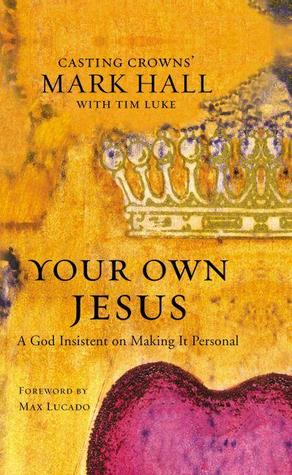 Your Own Jesus by Mark Hall